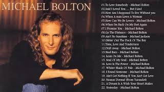 Michael Bolton Greatest Hits – Best Songs Of Michael Bolton Nonstop Collection ( Full Album)