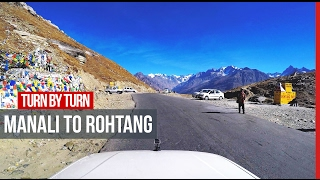 Turn by Turn Drive from Manali to Rohtang Pass