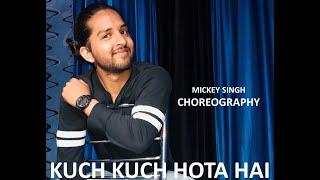 Kuch Kuch Hota Hi / Dance Vedio / Mickey Singh