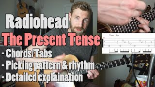 Radiohead   The Present Tense | Guitar Tutorial + Tab | Guitar Cover |