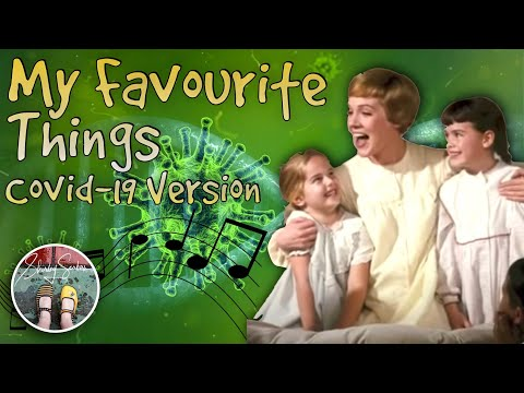 My Favourite Things (Covid 19 version)