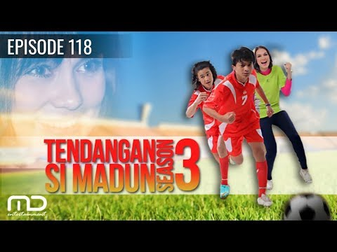 Tendangan Si Madun Season 03 - Episode 118