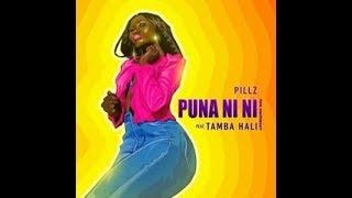 PILLZ Feat. TAMBA HALI   PUNA NI NI
