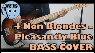 4 Non Blondes - Pleasantly Blue [BASS COVER]