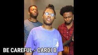 Be Careful - Cardi B ( King's Harmony cover)