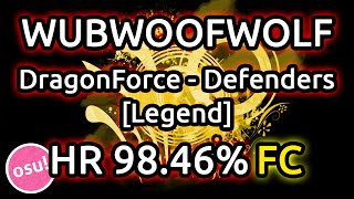 WubWoofWolf | DragonForce - Defenders [Legend] HR 98.46% FC 667pp | Liveplay w/ Twitch Chat