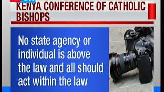 Catholic Church ask President Uhuru Kenyatta to respect the law