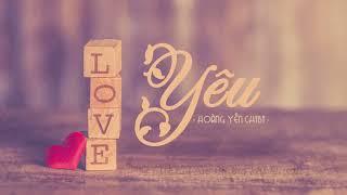 Yêu | Hoàng Yến Chibi | Ost Tháng Năm Rực Rỡ |  Lyric Video