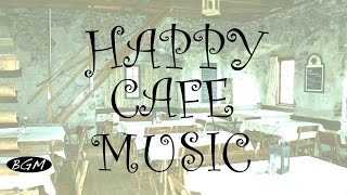 【HAPPY CAFE MUSIC】Jazz & Bossa Nova Instrumental Music - Relaxing Background Music