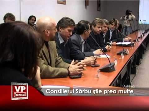 Consilierul Sârbu ştie prea multe