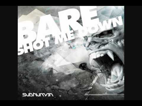 Bare - Shot Me Down [FREE MP3 - DUBSTEP]