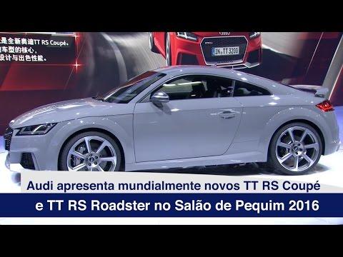Audi apresenta mundialmente novos TT RS Coupé e TT RS Roadster no Salão de Pequim 2016