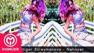 Nigar Suleymanova – Nehayet