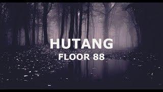 Floor 88 - Hutang | Lirik