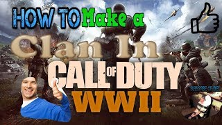 How to make a clan in call of duty ww2