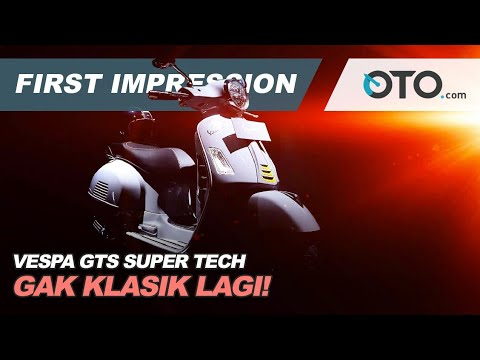 Vespa GTS Super Tech | First Impression | Gak Klasik Lagi! | OTO.com