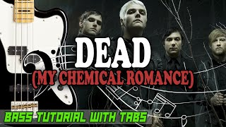 My Chemical Romance - Dead - BASS Tutorial [With Tabs] - Play Along