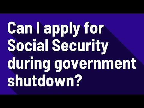 Can I apply for Social Security during government shutdown?
