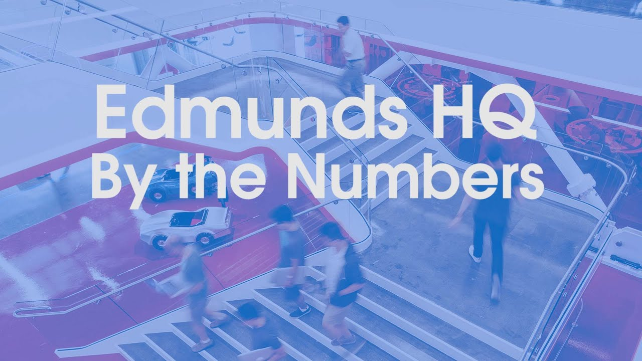 1aq5T1GCyOA - Edmunds HQ | By the Numbers