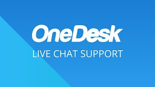 OneDesk – Getting Started: Live Chat Support