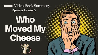 Who Moved My Cheese Summary & Synopsis Video