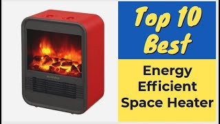 ✅Best Energy Efficient Space Heater 2019 - Top 10 Space Heater Reviews