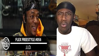 IM HERE BECAUSE OF THE XXL! | J.I.D. FREESTYLES ON FLEX | #FREESTYLE056  REACTION