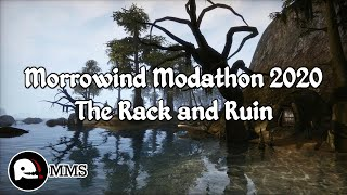 Morrowind Modathon 2020 - The Rack and Ruin Showcase
