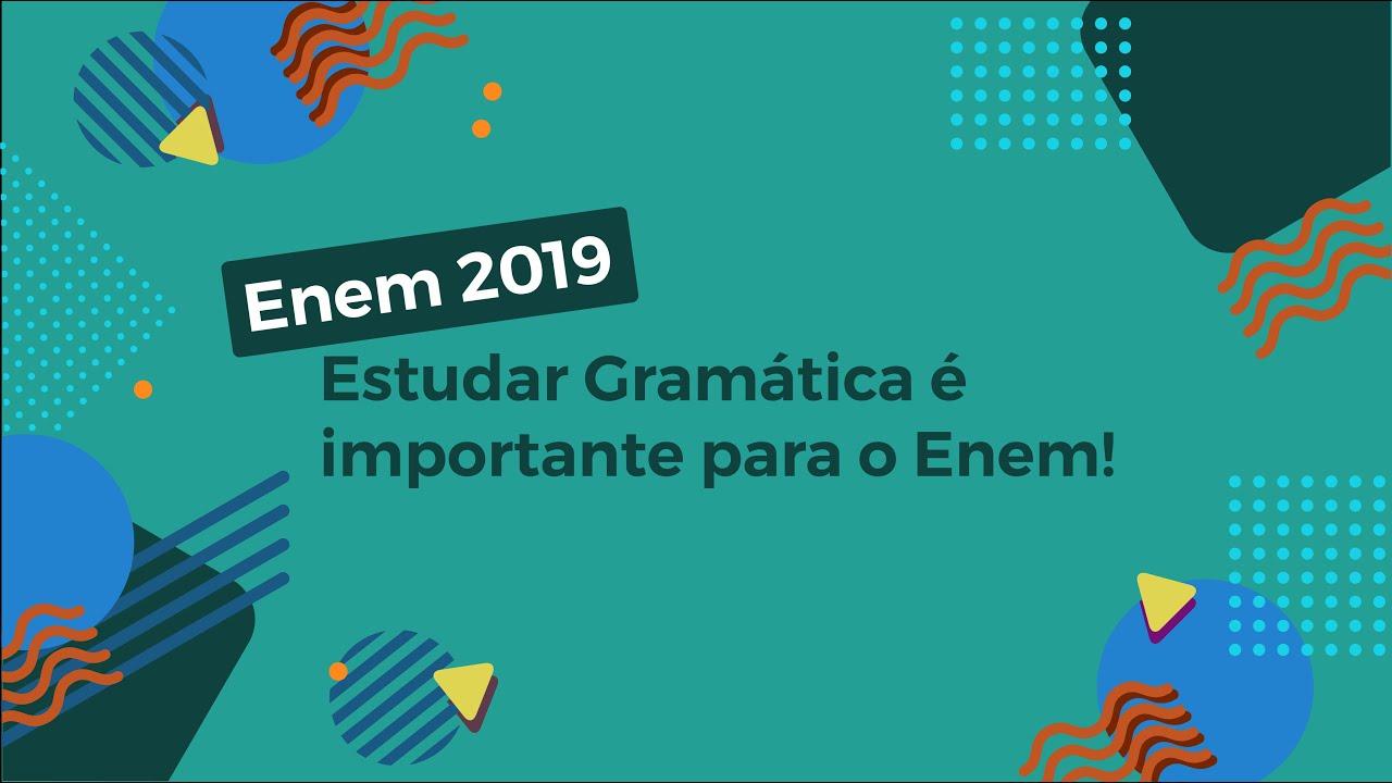 Estudar Gramática é importante para o Enem!