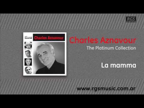 , title : 'Charles Aznavour - La mamma'