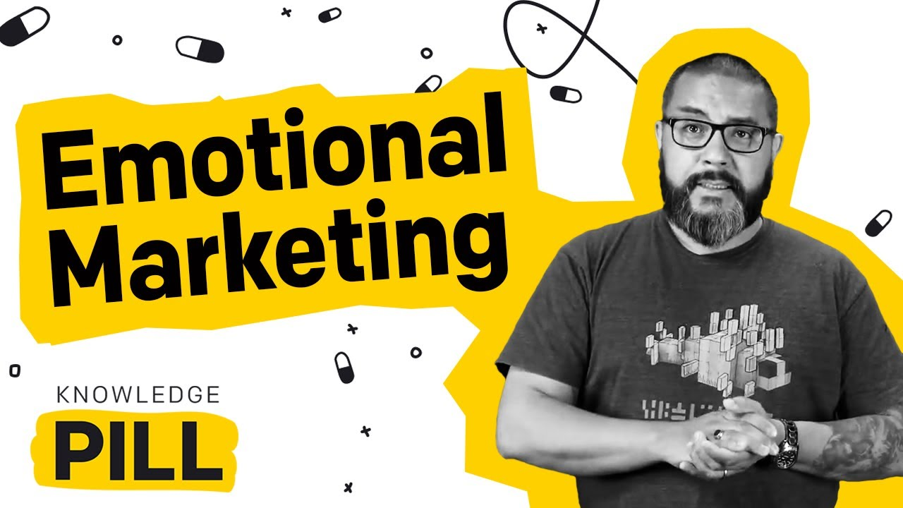 Knowledge Pill #5: Emotional Marketing