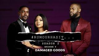 Rumour Has It S2E9 : Damaged Goods