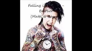 Falling in reverse - Brother (Matti w Remix)