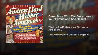 Come Back With The Same Look In Your Eyes (Song And Dance)