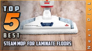 Top 5 Best Steam Mop for Laminate Floors Review in 2021