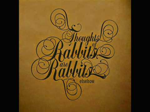 Elsehow - Thoughts of Rabbits Are Rabbits