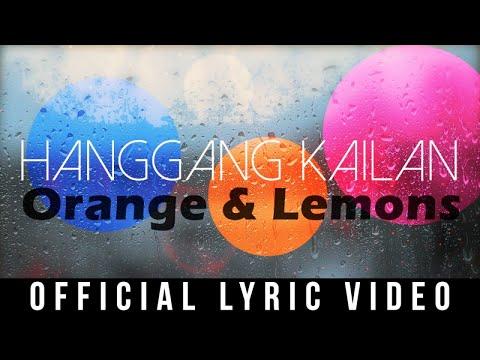 Orange & Lemons – Hanggang Kailan ( Official Lyric Video )