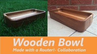 How To Make A Wooden Bowl With A Router - Collaboration With Tom Howbridge