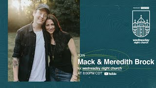 Wednesday Night Church with Mack & Meredith Brock