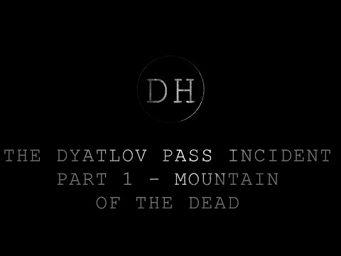 The Dyatlov Pass Incident - Part 1 - Mountain of the Dead
