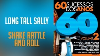 Long Tall Sally / Shake Rattle and Roll (álbum 60 sucessos dos anos 60 Vol.2) Oficial