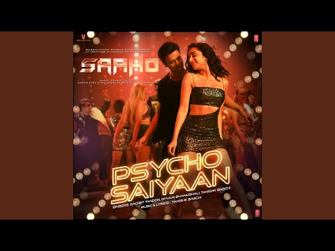 Psycho Saiyaan From Saaho