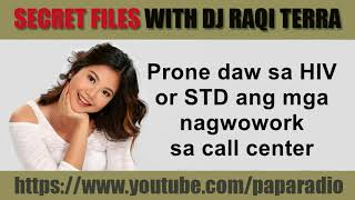 SPG Super Pak Ganern Sam Secret Files With DJ Raqi Terra   Call Center Agent Prone  Sa HIV Or STD