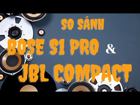 So sanh Loa Bose S1 pro va2 Loa JBL Eon One Compact