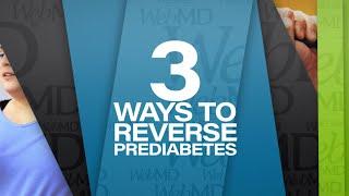 3 Ways to Reverse Prediabetes | WebMD