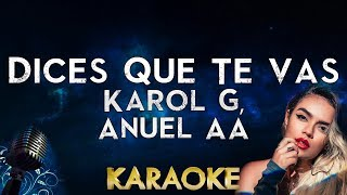 Karol G, Anuel AA   Dices Que Te Vas (Karaoke Instrumental)