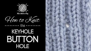 How to Knit the Keyhole Button Hole
