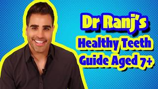 Dr Ranj Healthy Teeth Guide Aged 7+ NHS Dental Care Is Free For Children (BSPD Short Video)