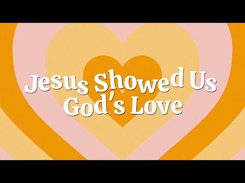 Jesus Showed Us God's Love | Christian Songs For Kids