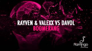 Rayven & Valexx Vs Davol - Boomerang (Original Mix) [Flamingo Recordings]